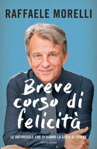 Libro Breve corso di felicità Raffaele Morelli
