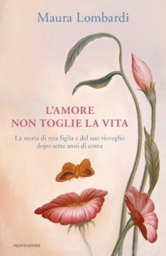 Libro L'amore non toglie la vita Maura Lombardi