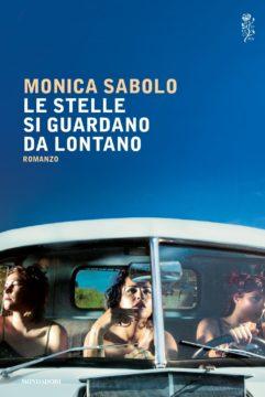Libro Le stelle si guardano da lontano Monica Sabolo