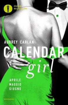 Libro Calendar Girl. Aprile – Maggio – Giugno Audrey Carlan