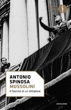 Libro Mussolini Antonio Spinosa
