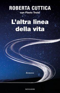 Libro L'altra linea della vita Roberta Cuttica, Flavio Troisi