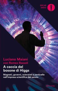 Libro A caccia del bosone di Higgs Luciano Maiani