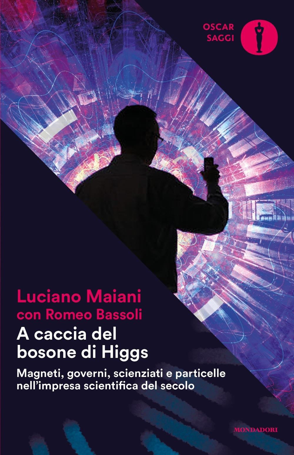 """LUCIANO MAIANI – """"A caccia del bosone di Higgs;"""""""
