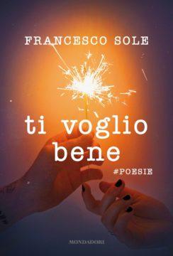 Libro Ti voglio bene – #poesie Francesco Sole
