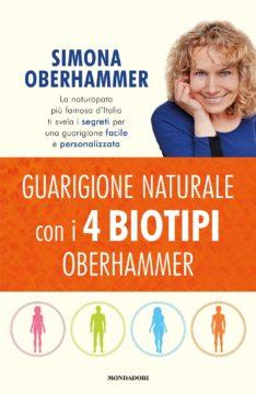 Libro Guarigione naturale con i 4 biotipi Oberhammer Simona Oberhammer