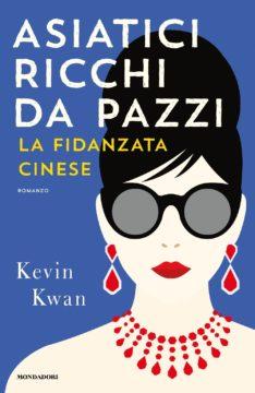 Libro Asiatici ricchi da pazzi – La fidanzata cinese Kevin Kwan