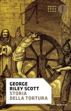 Libro Storia della tortura George Riley Scott