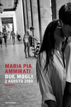 Libro Due mogli. 2 agosto 1980 Maria Pia Ammirati