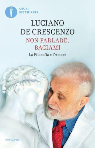 Libro Non parlare, baciami Luciano De Crescenzo