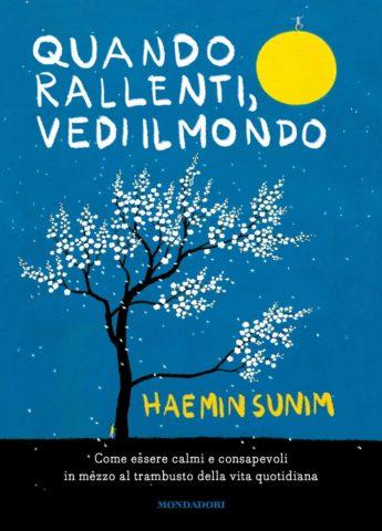 Libro Quando rallenti, vedi il mondo Haemin Sunim