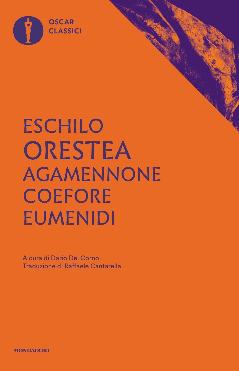 """ESCHILO – """"Agamennone – Coefore – Eumenidi"""""""