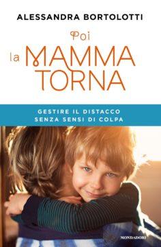 Libro POI LA MAMMA TORNA Alessandra Bortolotti