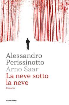 Libro La neve sotto la neve Alessandro Perissinotto