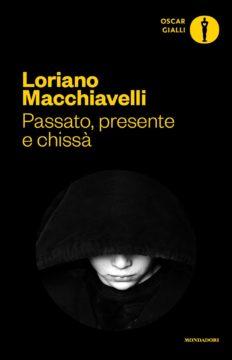 Libro Passato presente e chissà Loriano Macchiavelli