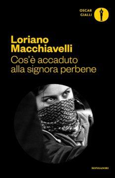 Libro Cos'è accaduto alla signora perbene Loriano Macchiavelli