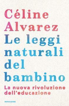 Libro Le leggi naturali del bambino Céline Alvarez