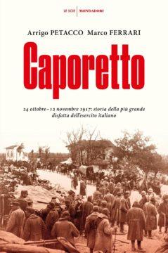 Libro Caporetto Arrigo Petacco, Marco Ferrari