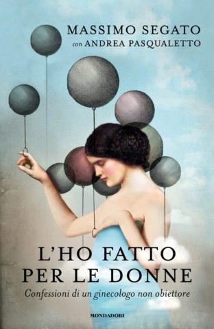 Libro L'ho fatto per le donne Massimo Segato, Pasqualetto Andrea