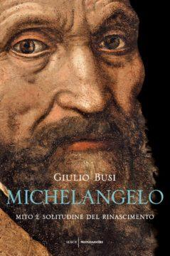 Libro Michelangelo Giulio Busi