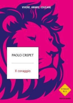Libro Il coraggio Paolo Crepet