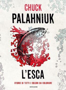 Libro L'esca Chuck Palahniuk
