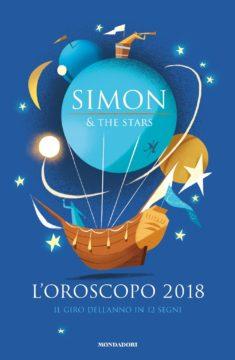 Libro L'oroscopo 2018 – Il giro dell'anno in 12 segni Simon & the Stars