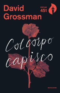 Libro Col corpo capisco David Grossman