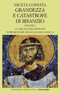Grandezza e catastrofe di Bisanzio – vol. I (Libri I-VIII)