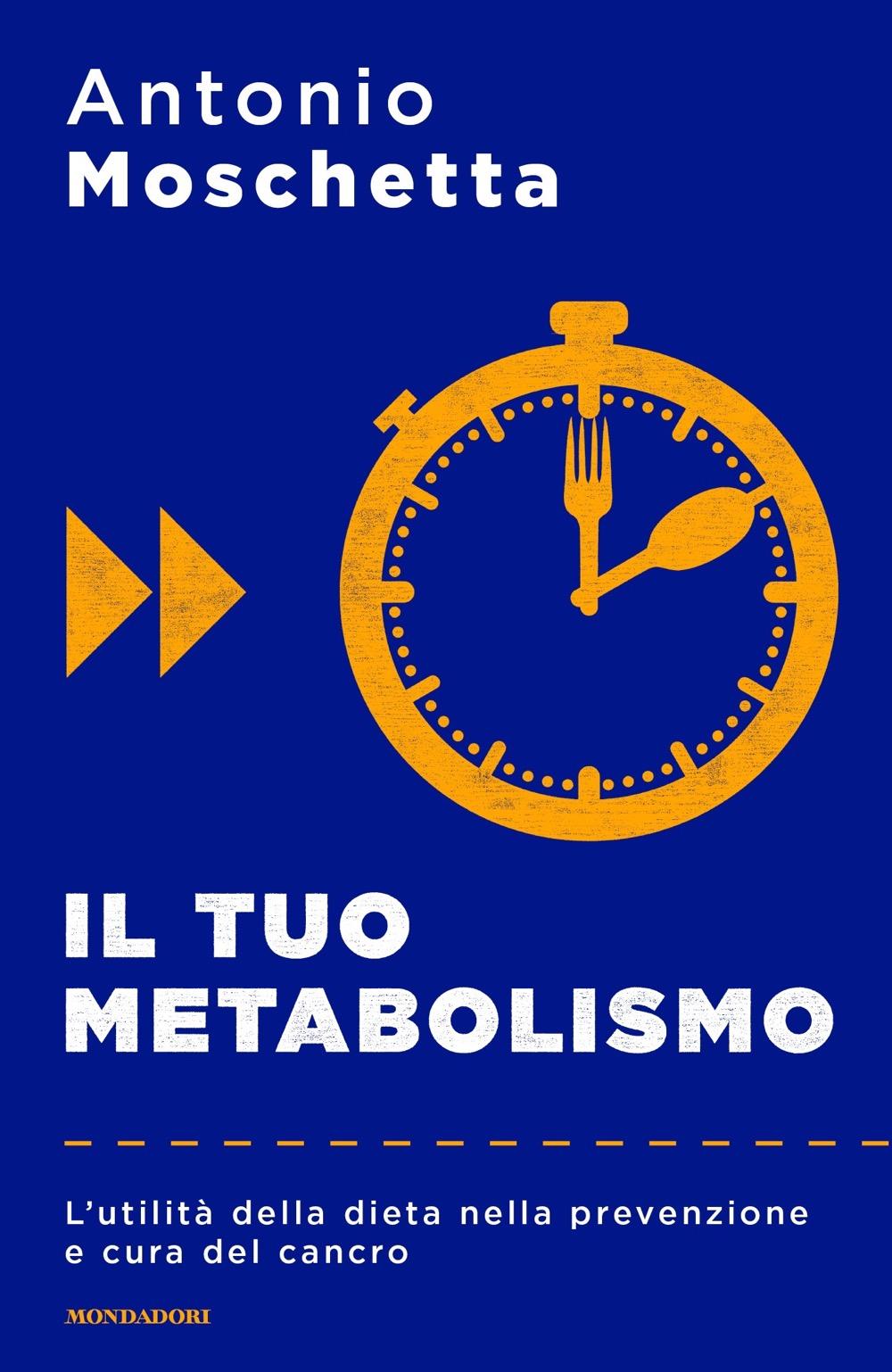 il tuo metabolismo antonio moschetta libri mondadori