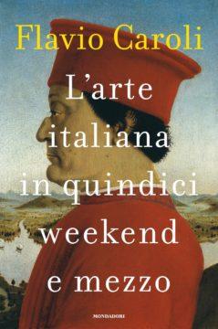 L'arte italiana in quindici weekend e mezzo