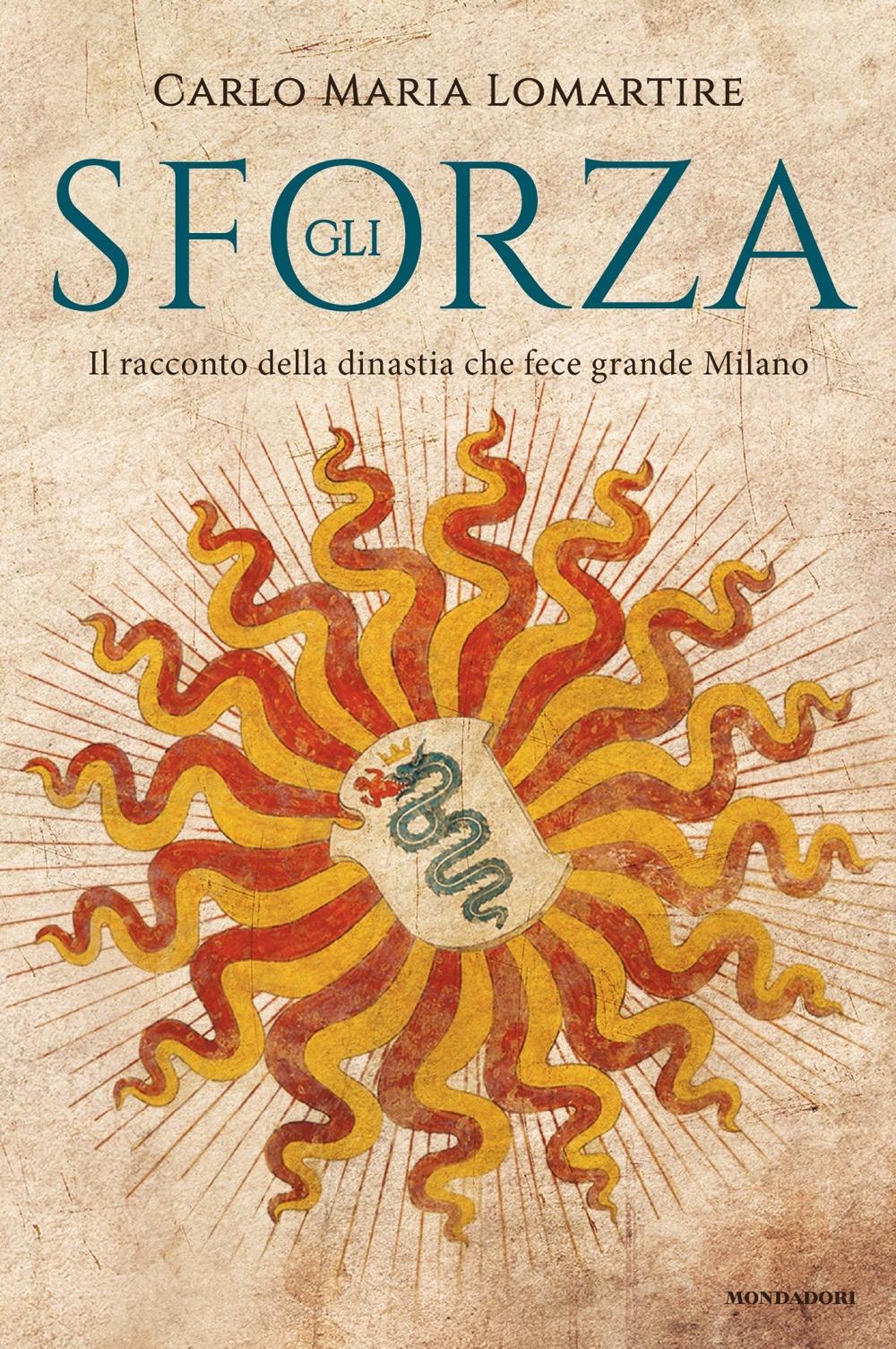 """CARLO MARIA LOMARTIRE – """"Gli Sforza;"""""""