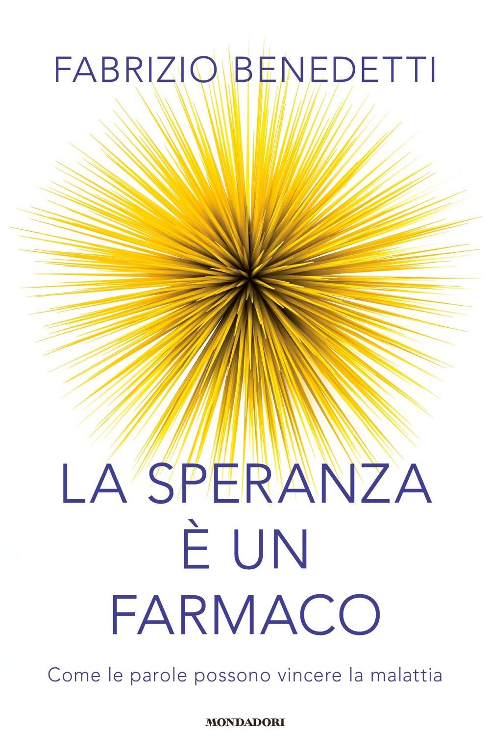 """FABRIZIO BENEDETTI – """"La speranza è un farmaco;"""""""