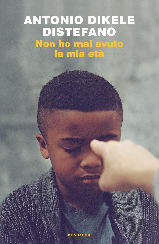 """ANTONIO DISTEFANO – """"Non ho mai avuto la mia età"""""""