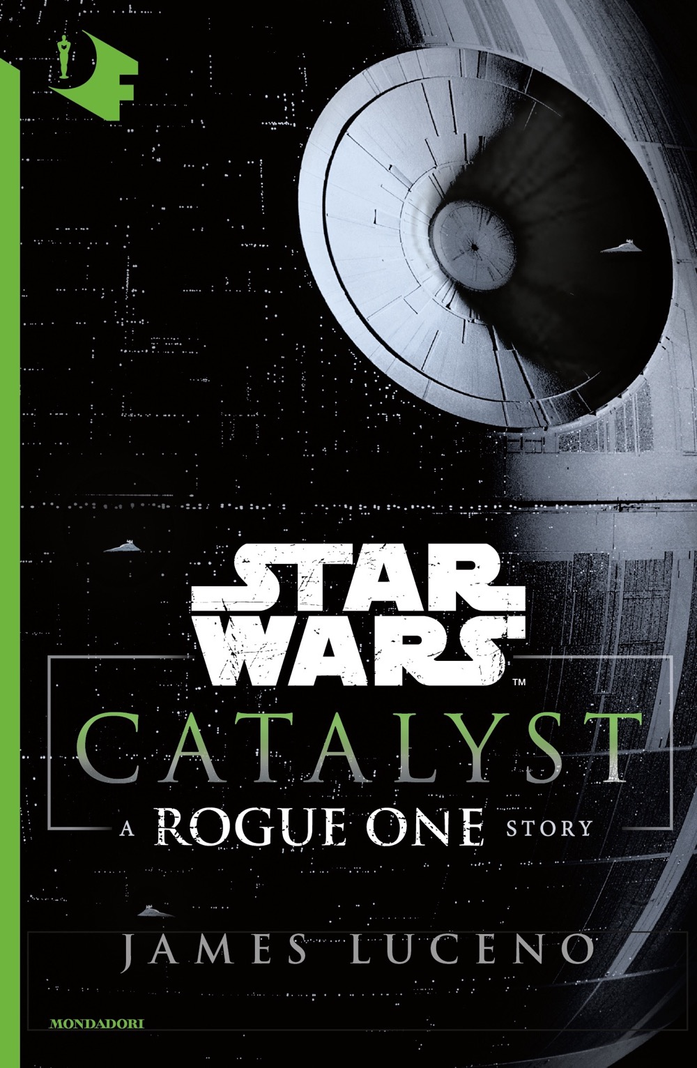"""JAMES LUCENO – """"Catalyst: A Rogue One Story;"""""""