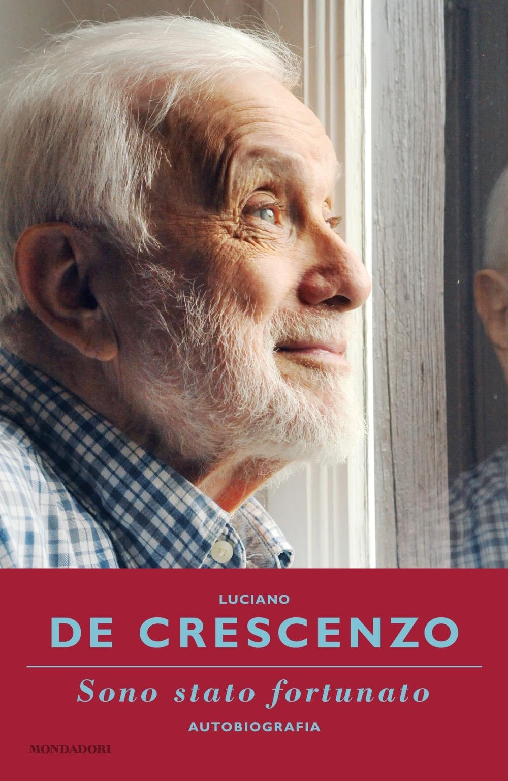 """LUCIANO DE CRESCENZO – """"Sono stato fortunato – autobiografia"""""""