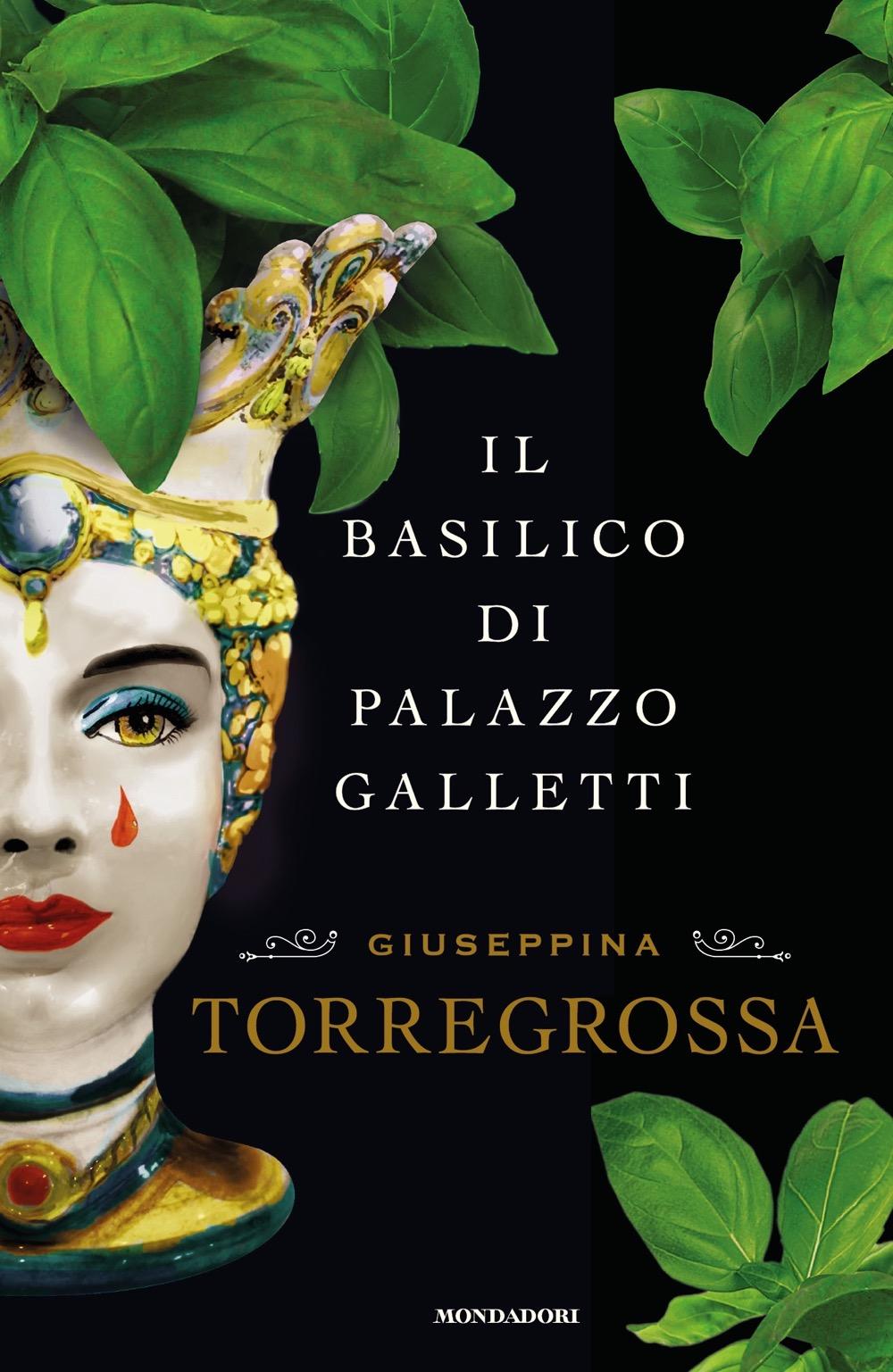 """GIUSEPPINA TORREGROSSA – """"Il basilico di Palazzo Galletti"""""""