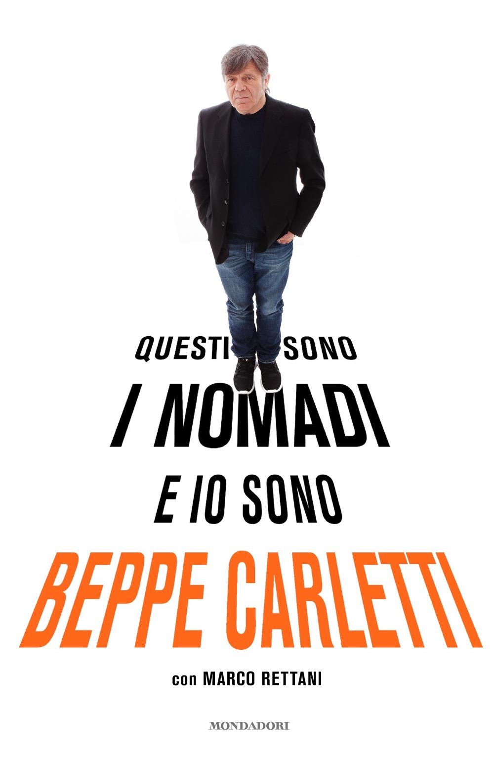 """BEPPE CARLETTI – """"Questi sono i Nomadi e io sono Beppe Carletti;"""""""