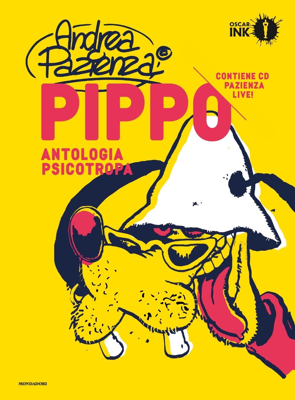 """ANDREA PAZIENZA – """"Pippo. Antologia psicotropa"""""""