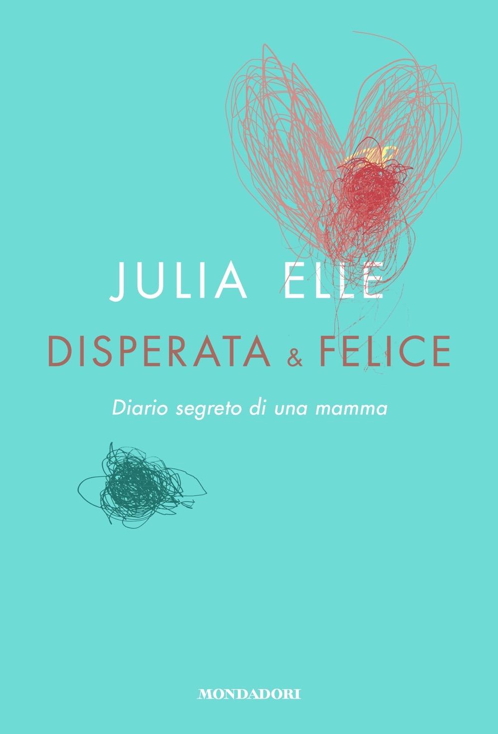 "JULIA ELLE – ""Disperata & felice"""