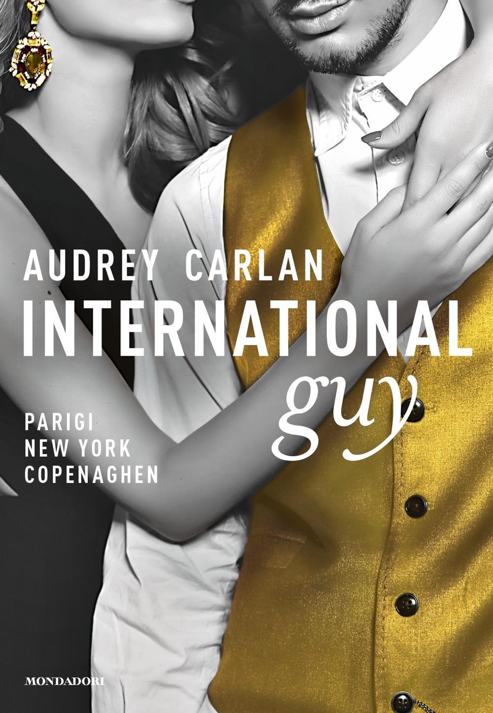 "AUDREY CARLAN – ""International Guy – 1. Parigi, New York, Copenaghen"""