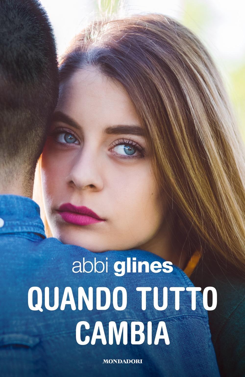 """ABBI GLINES – """"Quando tutto cambia"""""""