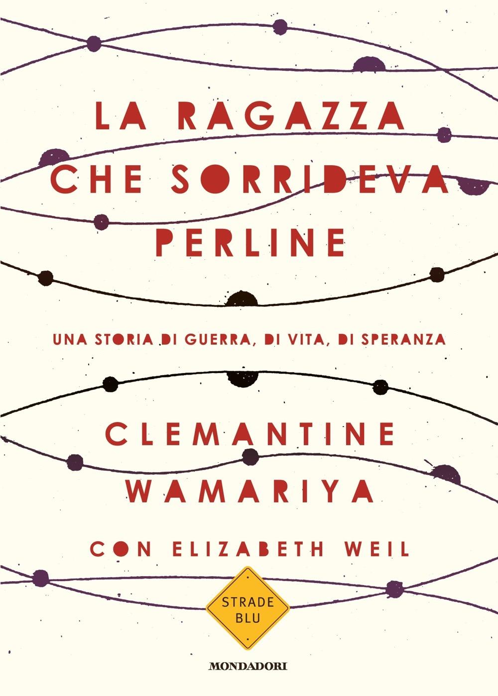 "CLEMANTINE WAMARIYA – ""La ragazza che sorrideva perline"""