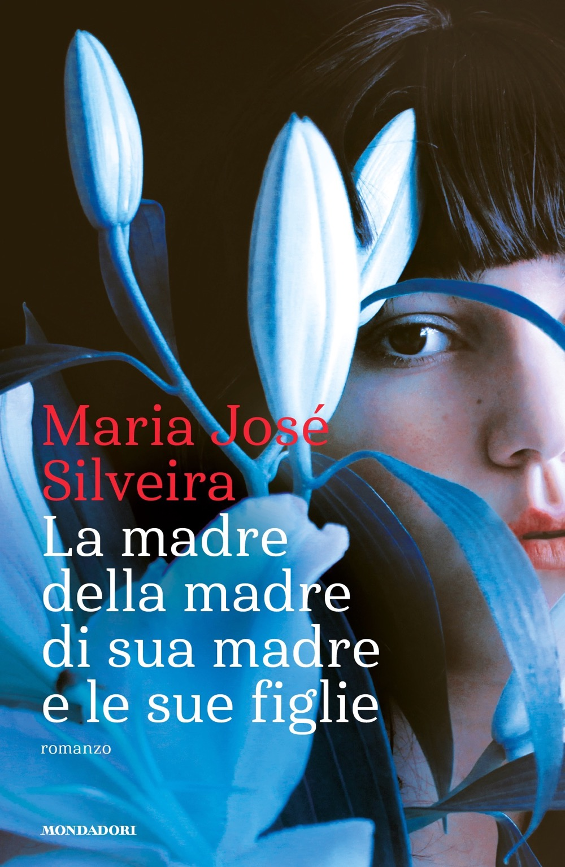 """MARIA JOSé SILVEIRA – """"La madre della madre di sua madre e le sue figlie;"""""""