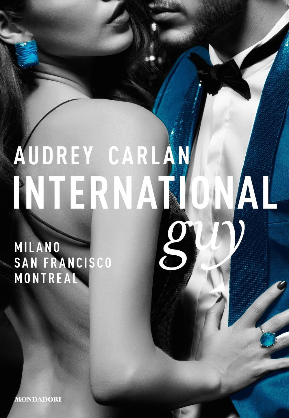"AUDREY CARLAN – ""International Guy – 2. Milano, San Francisco, Montreal;"""