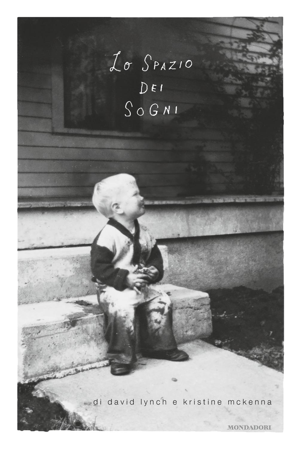 """DAVID LYNCH, KRISTINE MCKENNA – """"Lo spazio dei sogni"""""""