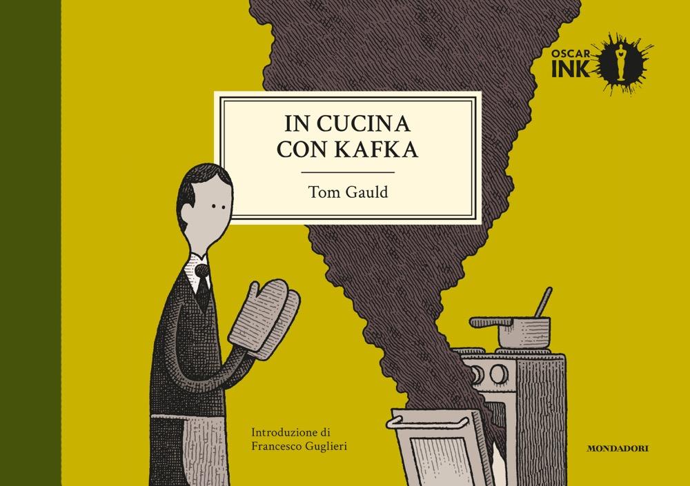 """TOM GAULD – """"In cucina con Kafka"""""""