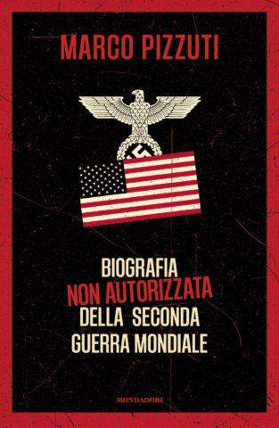 Biografia non autorizzata della Seconda Guerra Mondiale