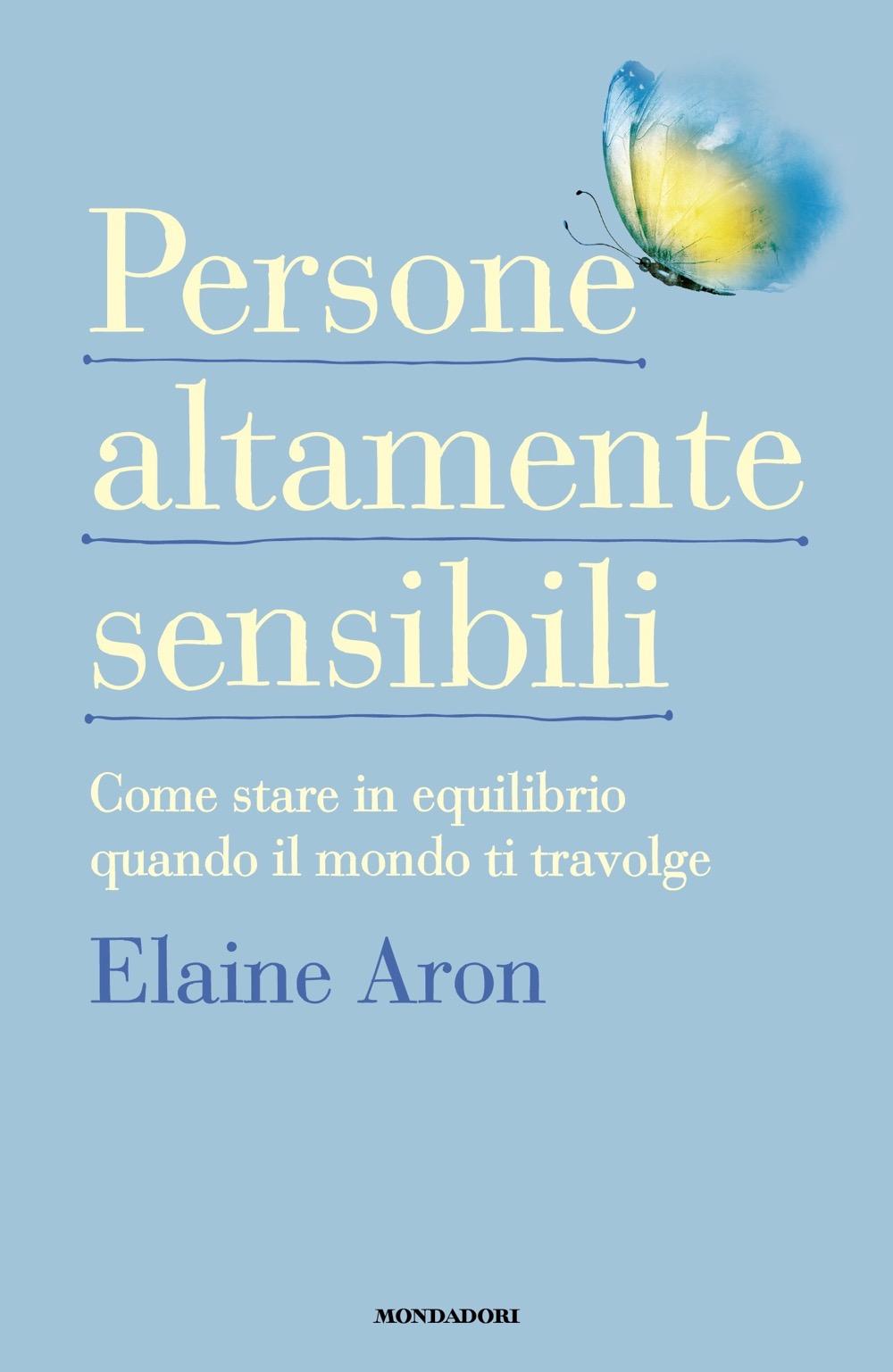 """ELAINE ARON – """"Persone altamente sensibili"""""""