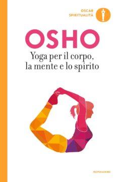 Yoga per il corpo, la mente e lo spirito